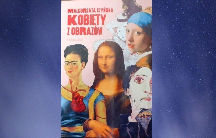 Polecamy: Kobiety z obrazów, Małgorzata Czyńska, Warszawa 2020
