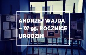 Andrzej Wajda – w 95. rocznicę urodzin –  wystawa