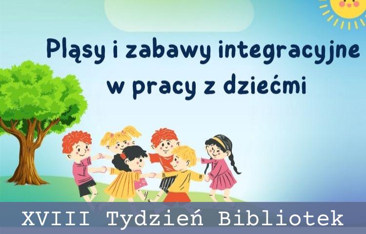 grafika zajęć pt.: Pląsy i zabawy integracyjne w pracy z dziećmi