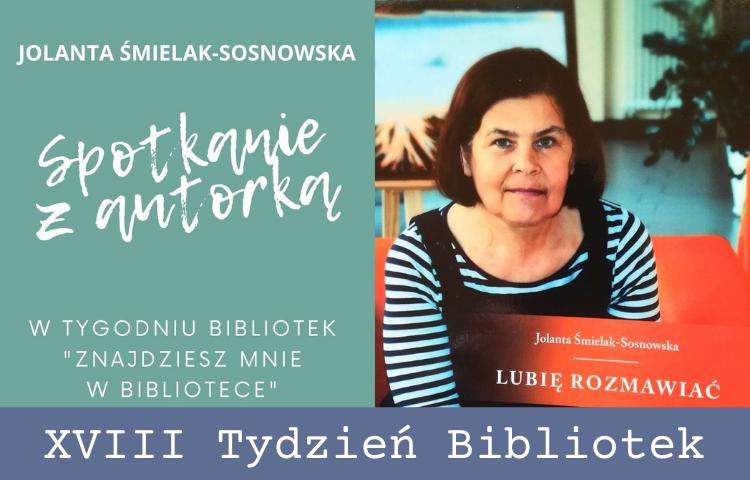 """xviii tydzień bibliotek. Spotkanie z Jolantą Śmialak-Sosnowską autorką książki """"Lubię rozmawiać"""""""