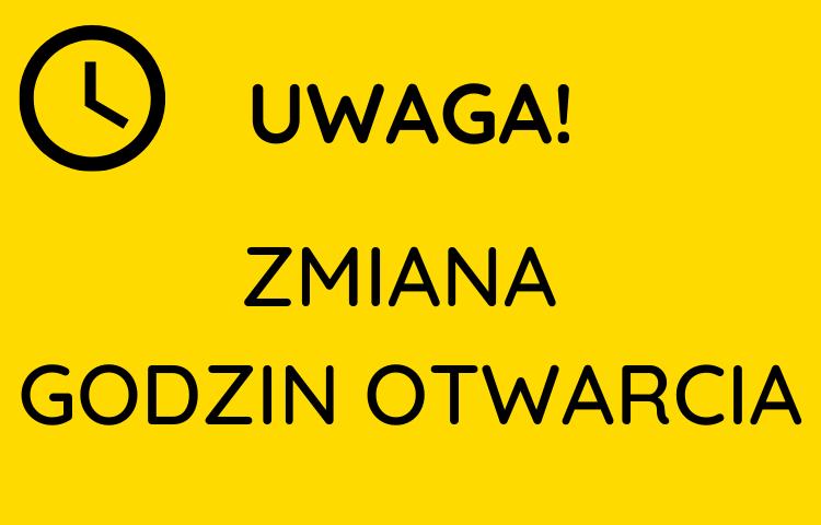 Żółta plansza. Czarny zegar i napis Uwaga zmiana godzin otwarcia biblioteki.