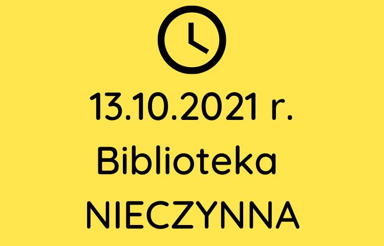 Informacja o zmianie godzin otwarcia biblioteki w dni 13.10.2021 r.