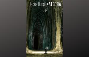 Polecamy: Katedra / Jacek Dukaj. Wydanie pierwsze w tej edycji. Kraków : Wydawnictwo Literackie, 2020