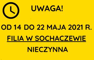 14-22 maja Filia w Sochaczewie nieczynna!