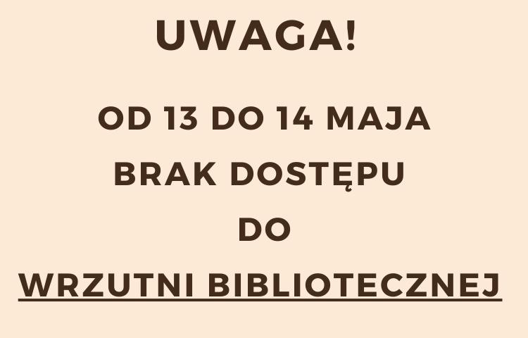 Od 13 do 14 maja brak dostępu do wrzutni bibliotecznej