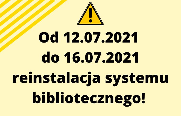 Komunikat o reinstalacji systemu bibliotecznego prolib w dniach 12.07 - 16.07.2021 r.