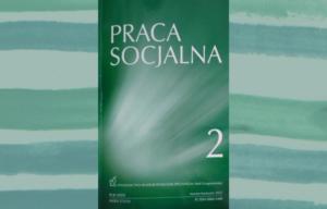 Polecamy: Praca Socjalna : kwartalnik Instytutu Rozwoju Służb Społecznych