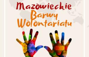 """11. edycja konkursu """"Mazowieckie Barwy Wolontariatu"""""""